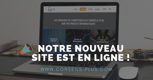 Notre nouveau site Internet Conseils-Plus est en ligne